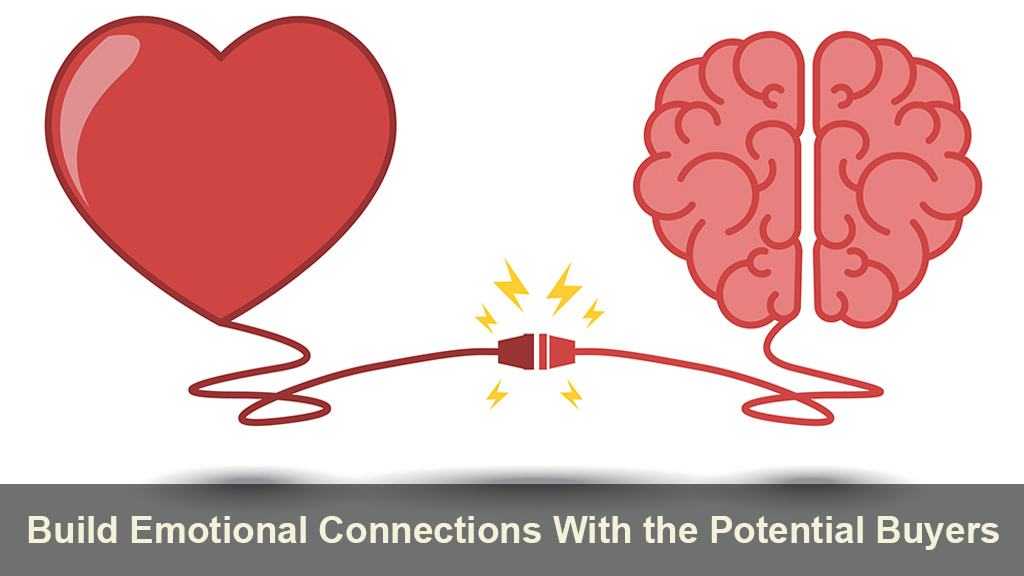 Build Emotional Connections With the Potential Buyers