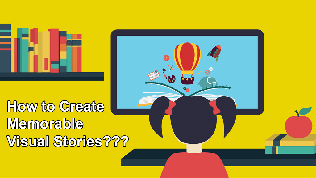 How to Create Memorable Visual Stories